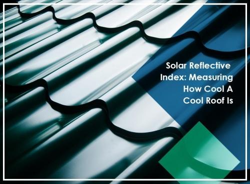 Solar Reflective Index: Measuring How Cool A Cool Roof Is